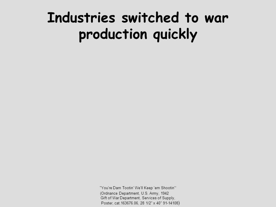 Industries switched to war production quickly
