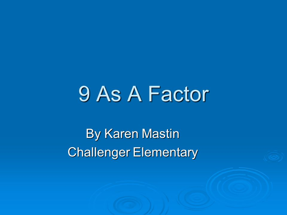9 As A Factor By Karen Mastin Challenger Elementary