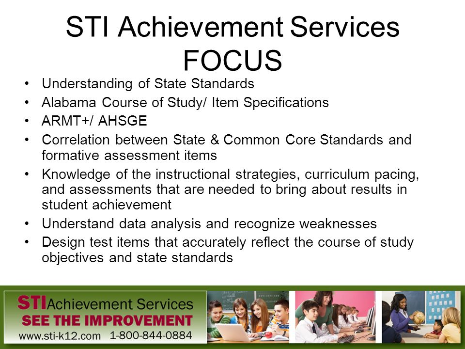 STI Achievement Services FOCUS Understanding of State Standards Alabama Course of Study/ Item Specifications ARMT+/ AHSGE Correlation between State &