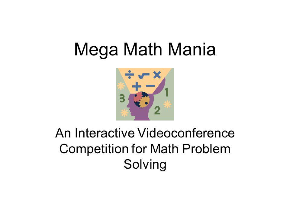 Mega Math Mania An Interactive Videoconference Competition for Math Problem Solving