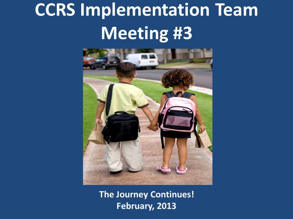 Looking forward… Consider CCRS PD in Four Phases: 1.Awareness 2.Implementation 3.Follow-up/Support/Coaching 4.Evaluation