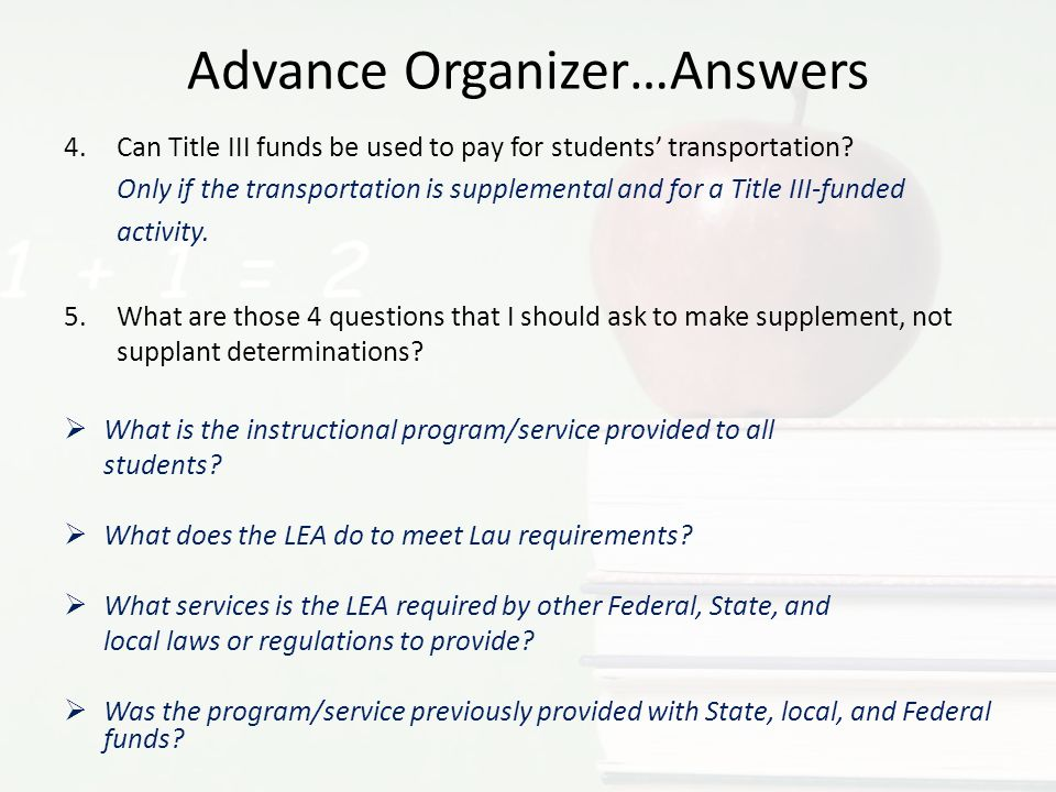 Advance Organizer…Answers 4.Can Title III funds be used to pay for students transportation.