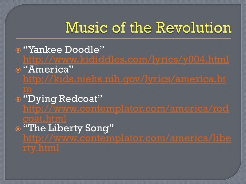 Yankee Doodle     America   m   m Dying Redcoat   coat.html   coat.html The Liberty Song   rty.html   rty.html