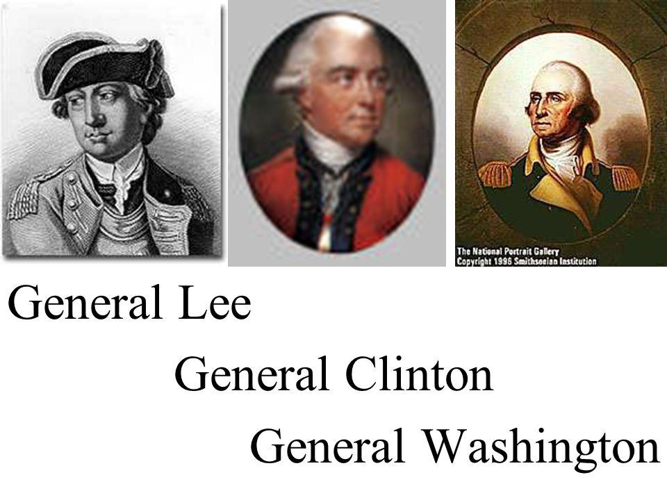 General Lee General Clinton General Washington