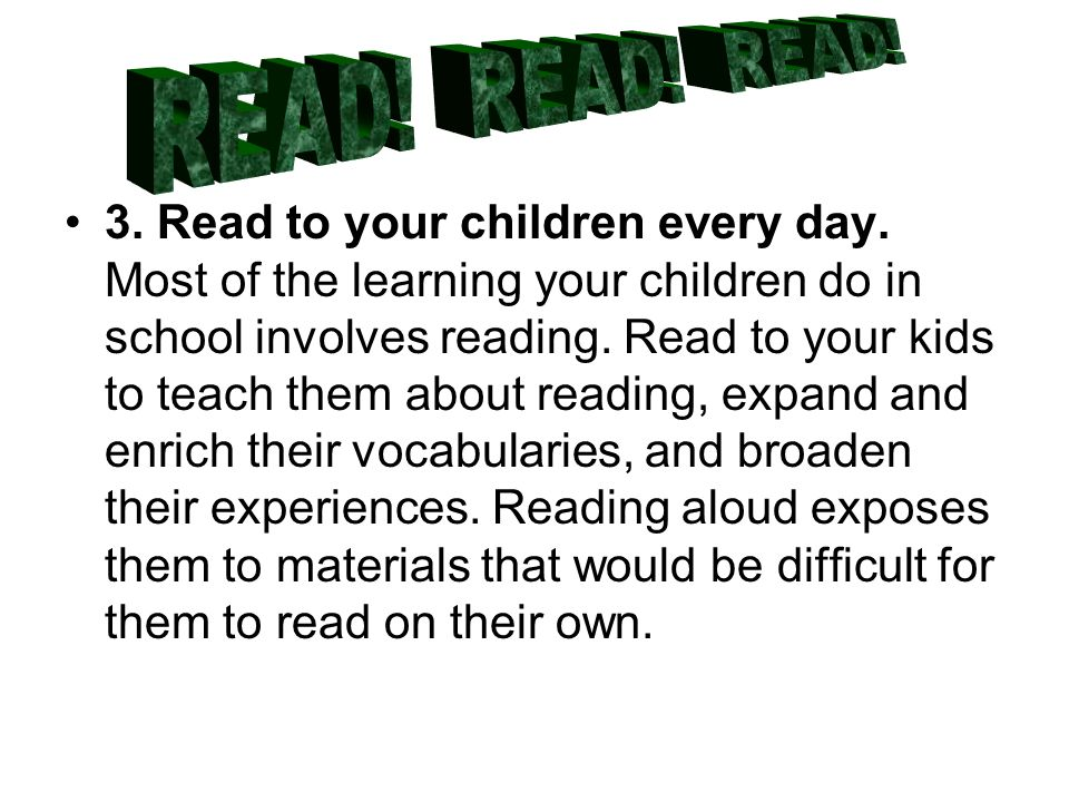 3. Read to your children every day.
