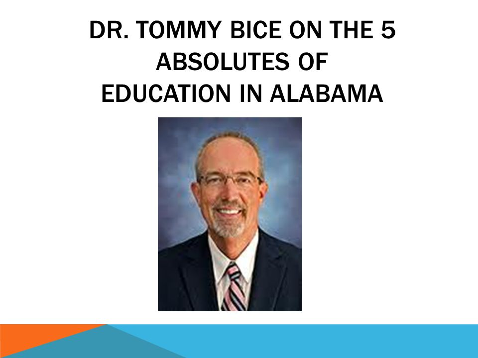 DR. TOMMY BICE ON THE 5 ABSOLUTES OF EDUCATION IN ALABAMA