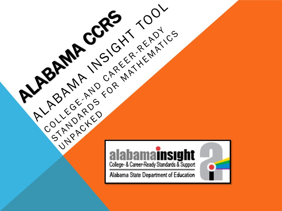 ALABAMA CCRS ALABAMA INSIGHT TOOL COLLEGE-AND CAREER-READY STANDARDS FOR MATHEMATICS UNPACKED