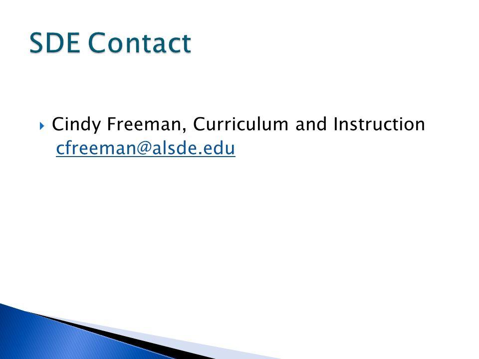 Cindy Freeman, Curriculum and Instruction cfreeman@alsde.edu