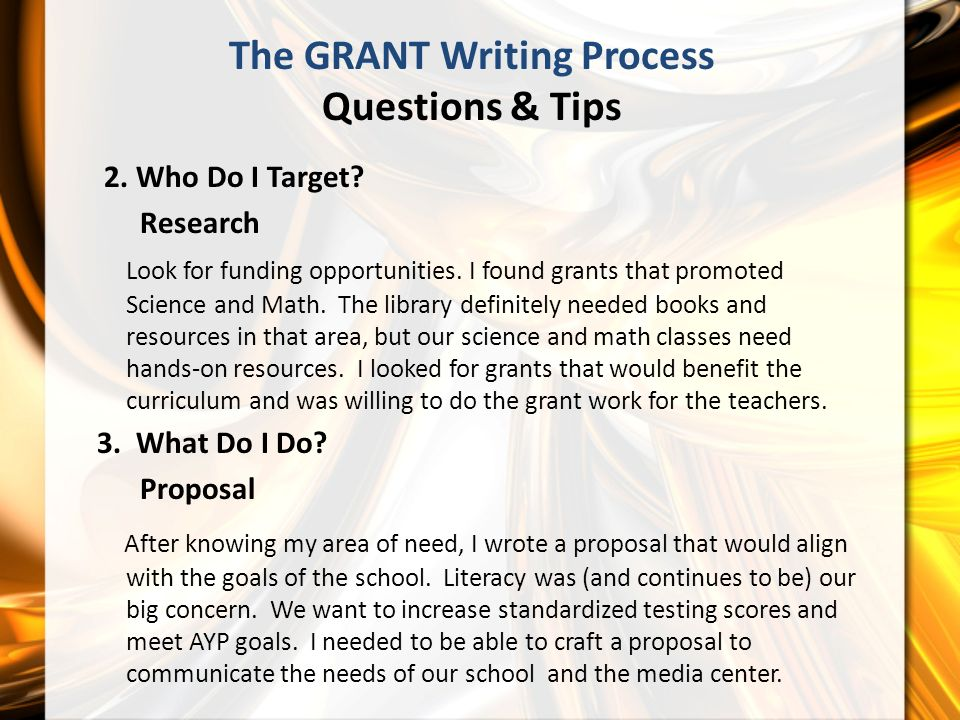 The GRANT Writing Process Questions & Tips 2. Who Do I Target.