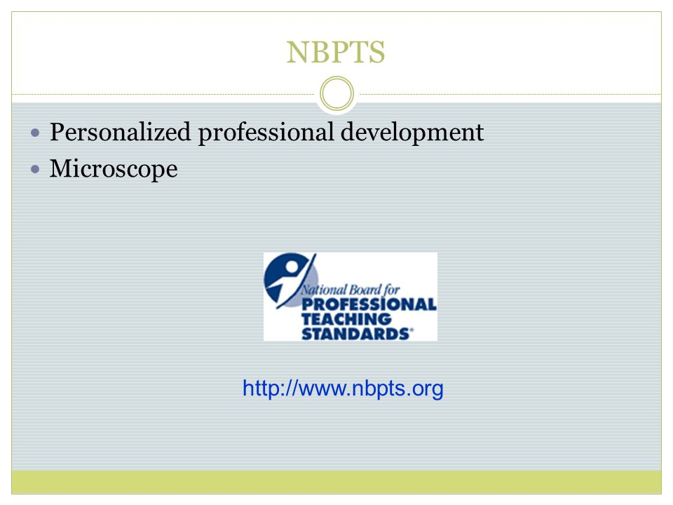 NBPTS Personalized professional development Microscope http://www.nbpts.org