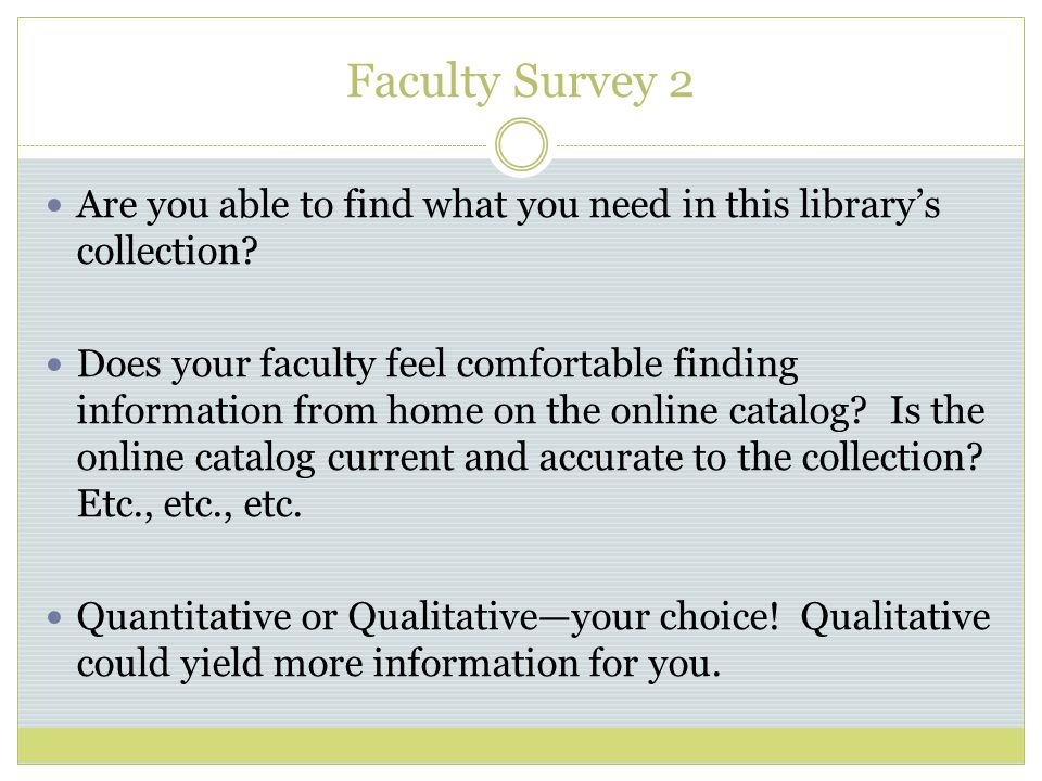 Faculty Survey 2 Are you able to find what you need in this librarys collection.