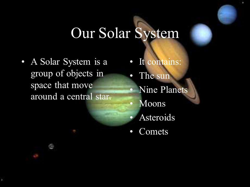 The Sun Our Sun is a star.Each planet revolves around the sun and rotates on its own axis.