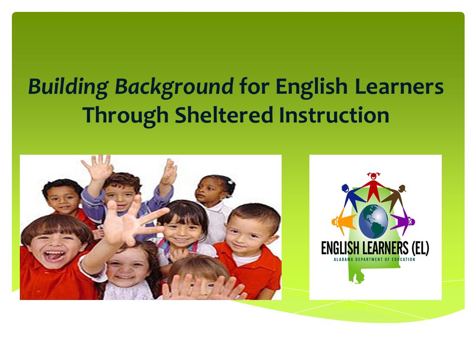 Building Background for English Learners Through Sheltered Instruction