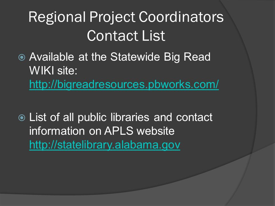 Regional Project Coordinators Contact List Available at the Statewide Big Read WIKI site: http://bigreadresources.pbworks.com/ http://bigreadresources