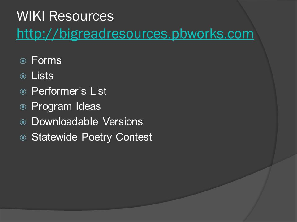 WIKI Resources http://bigreadresources.pbworks.com http://bigreadresources.pbworks.com Forms Lists Performers List Program Ideas Downloadable Versions