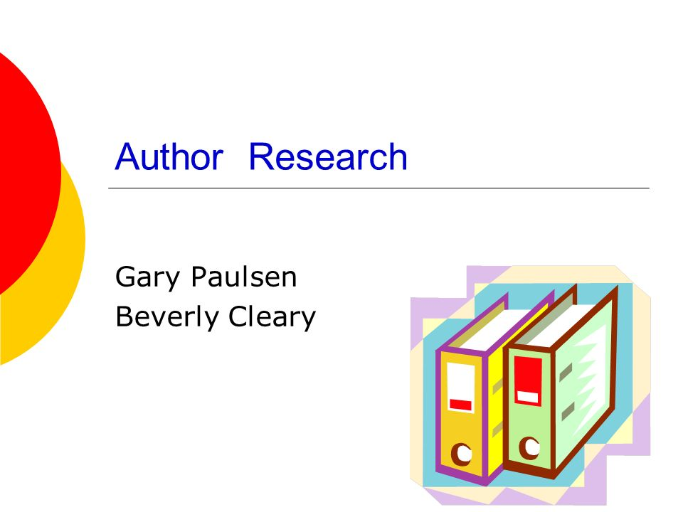 Author Research Gary Paulsen Beverly Cleary