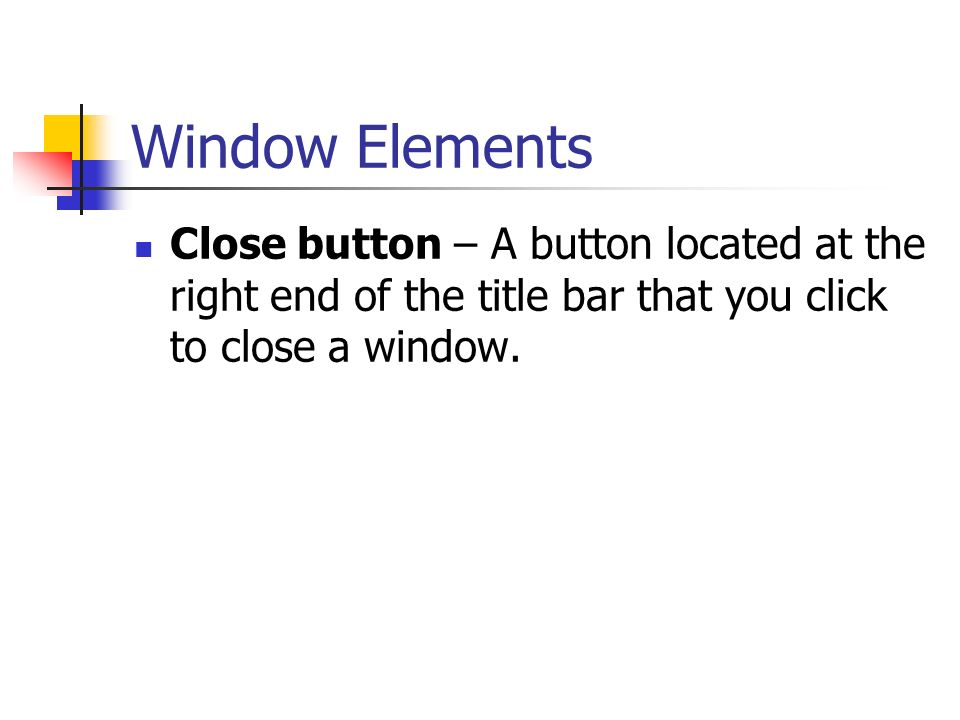 Window Elements Restore button – The button in the middle of the three buttons located at the right end of the title bar on a maximized window; it returns a maximized window to its previous size.