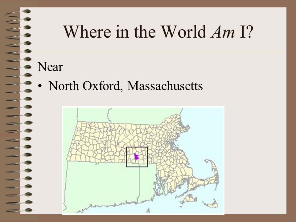 Where in the World Am I? Near North Oxford, Massachusetts
