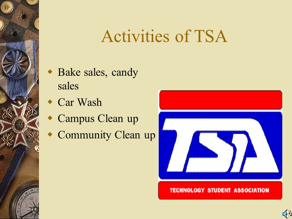 Activities of TSA Bake sales, candy sales Car Wash Campus Clean up Community Clean up