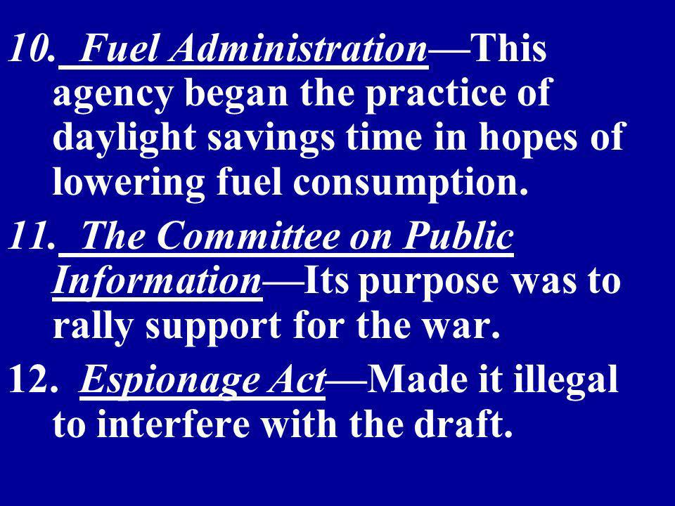 10. Fuel AdministrationThis agency began the practice of daylight savings time in hopes of lowering fuel consumption. 11. The Committee on Public Info