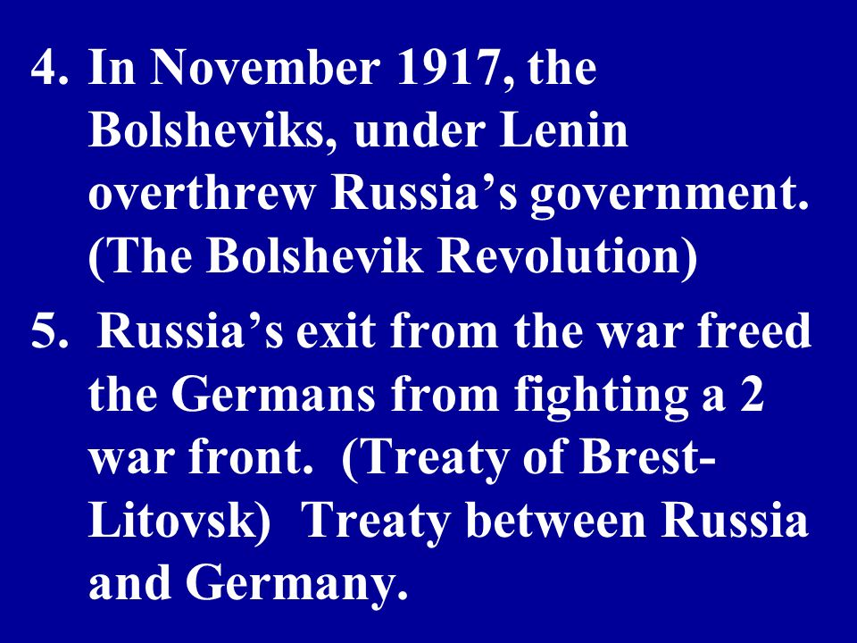 4.In November 1917, the Bolsheviks, under Lenin overthrew Russias government.