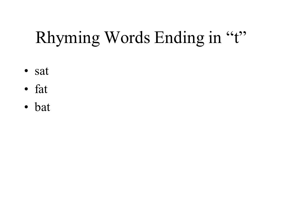 Rhyming Words Ending in t sat fat bat