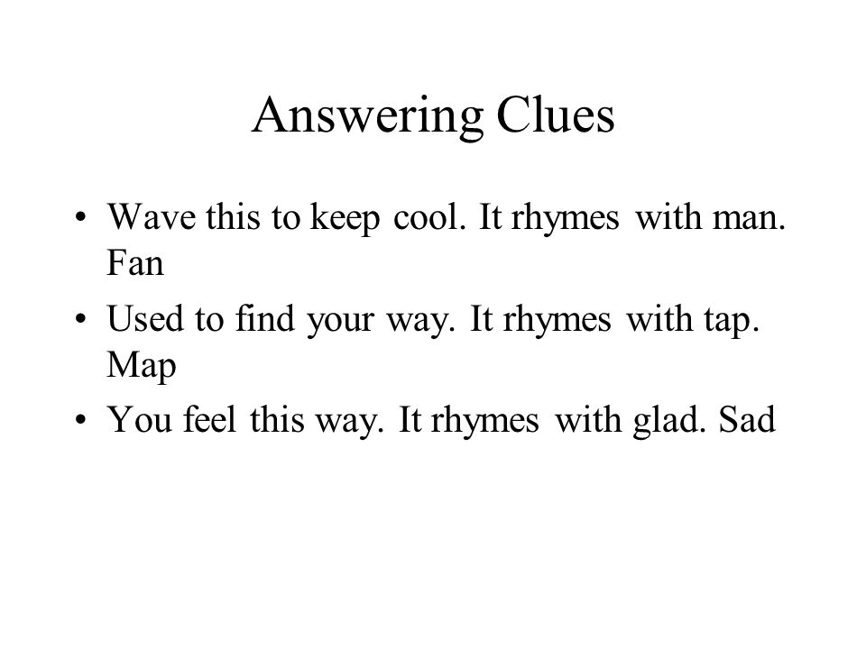 Answering Clues Wave this to keep cool. It rhymes with man.