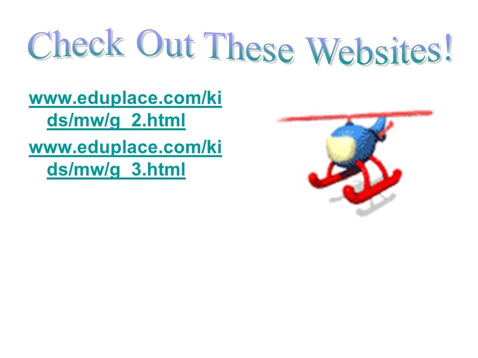 www.eduplace.com/ki ds/mw/g_2.html www.eduplace.com/ki ds/mw/g_3.html