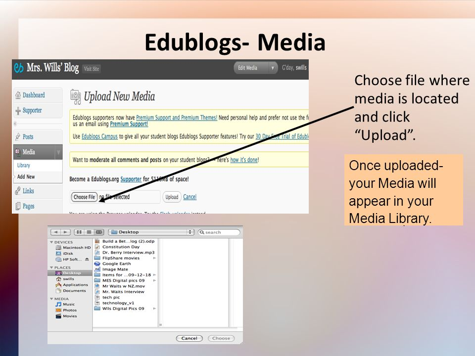 Edublogs- Media Choose file where media is located and click Upload.
