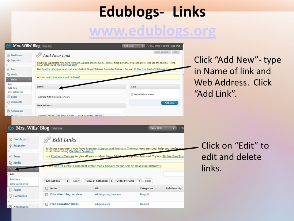 Edublogs- Links www.edublogs.org Click Add New- type in Name of link and Web Address.