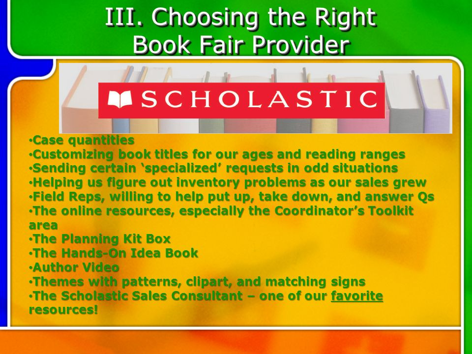 III. Choosing the Right Book Fair Provider Case quantities Case quantities Customizing book titles for our ages and reading ranges Customizing book ti