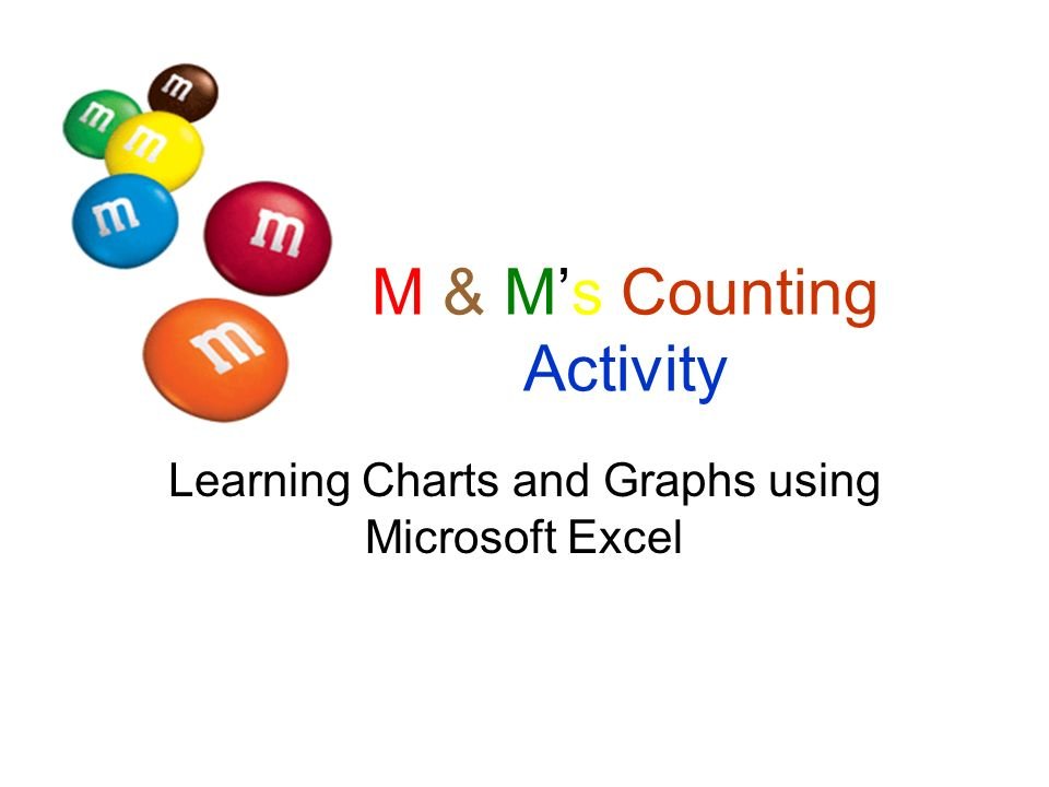 M & Ms Counting Activity Learning Charts and Graphs using Microsoft Excel