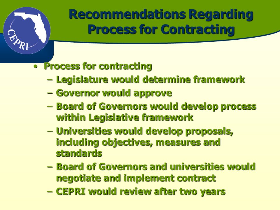 Recommendation: Each University Should Sign a Contract ContractContract –Signed by chairs of Boards –Three-year contract, with annual renewals –Contract Specifications would have some measures in common; others would vary according to mission.