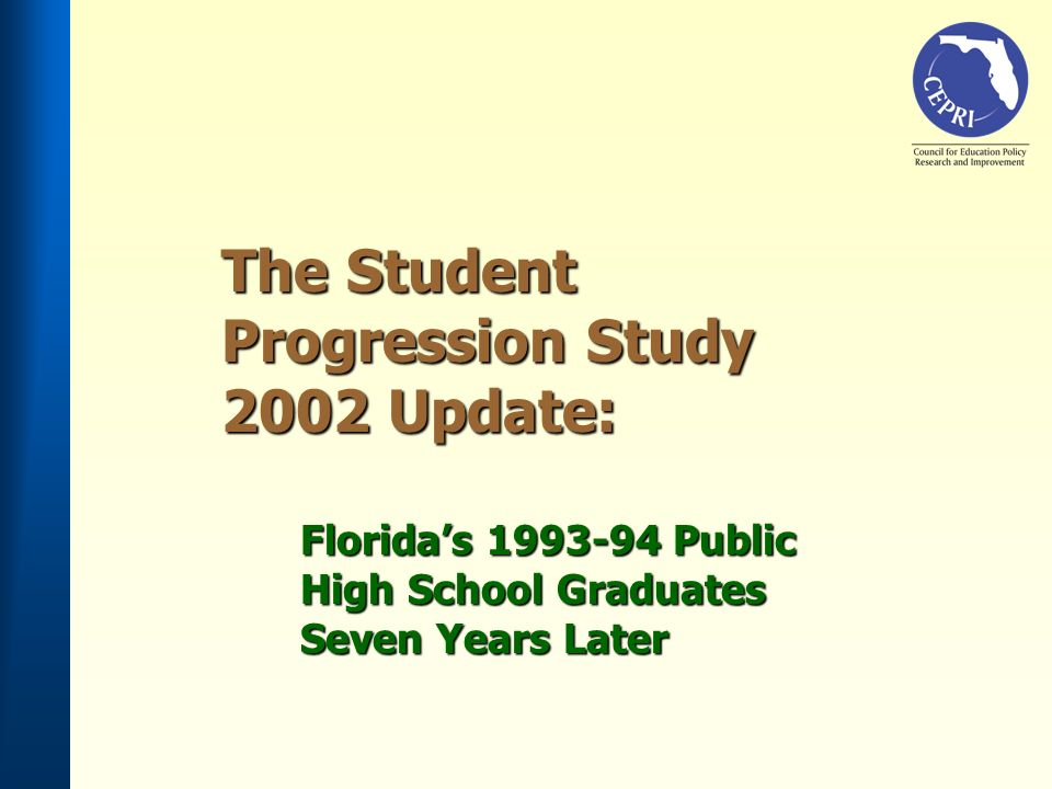 The Student Progression Study 2002 Update: Floridas 1993-94 Public High School Graduates Seven Years Later