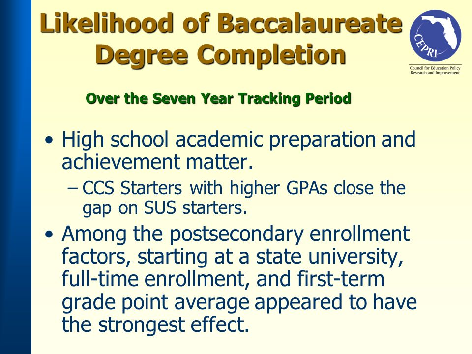 Likelihood of Baccalaureate Degree Completion High school academic preparation and achievement matter.