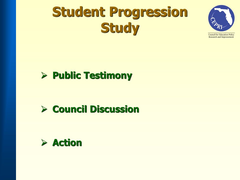 Student Progression Study Public Testimony Public Testimony Council Discussion Council Discussion Action Action