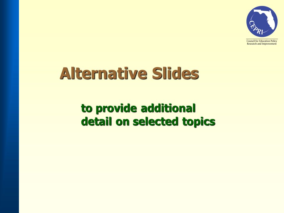 Alternative Slides to provide additional detail on selected topics