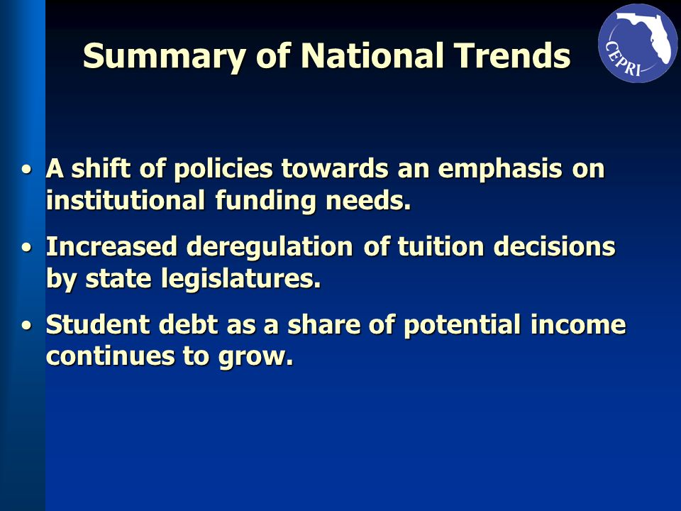 Summary of National Trends A shift of policies towards an emphasis on institutional funding needs.A shift of policies towards an emphasis on instituti