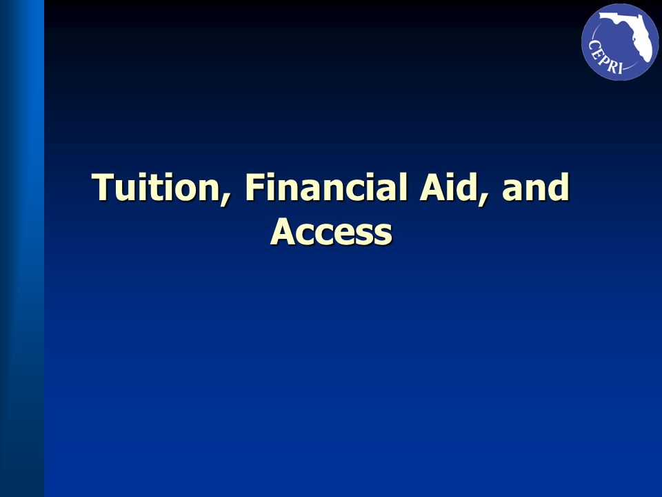 Tuition, Financial Aid, and Access