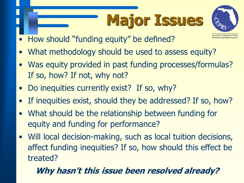 Major Issues How should funding equity be defined.