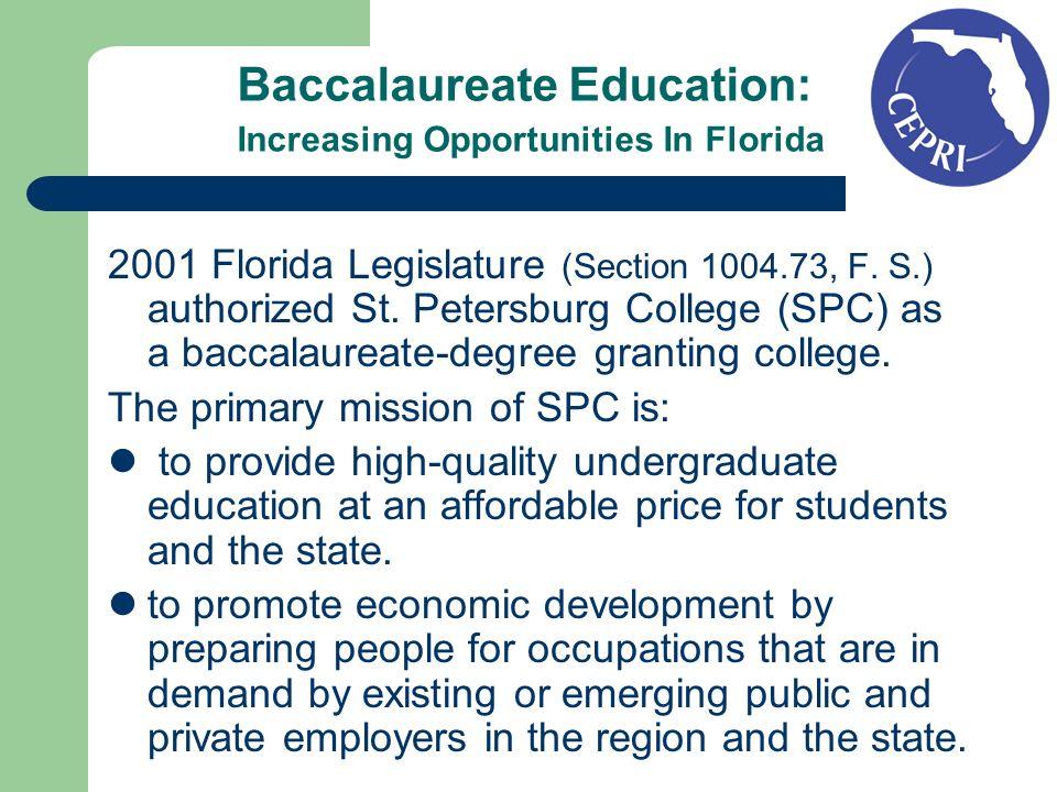 Baccalaureate Education: Increasing Opportunities In Florida 2001 Florida Legislature (Section 1004.73, F.