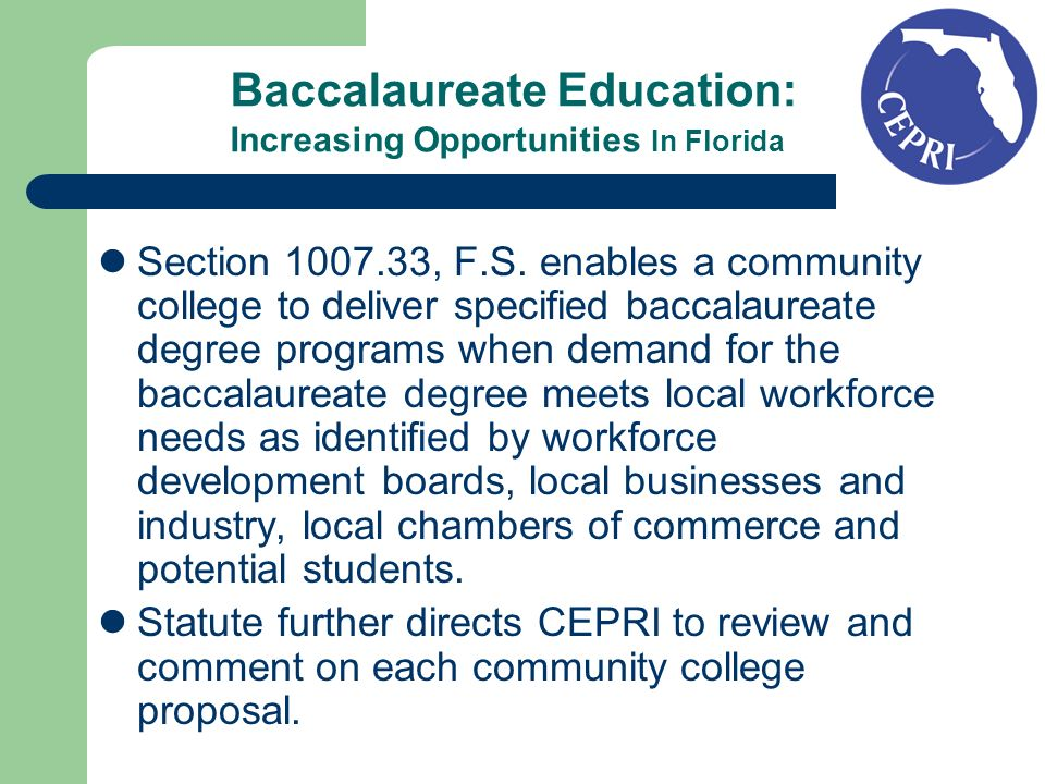 Baccalaureate Education: Increasing Opportunities In Florida Section 1007.33, F.S.