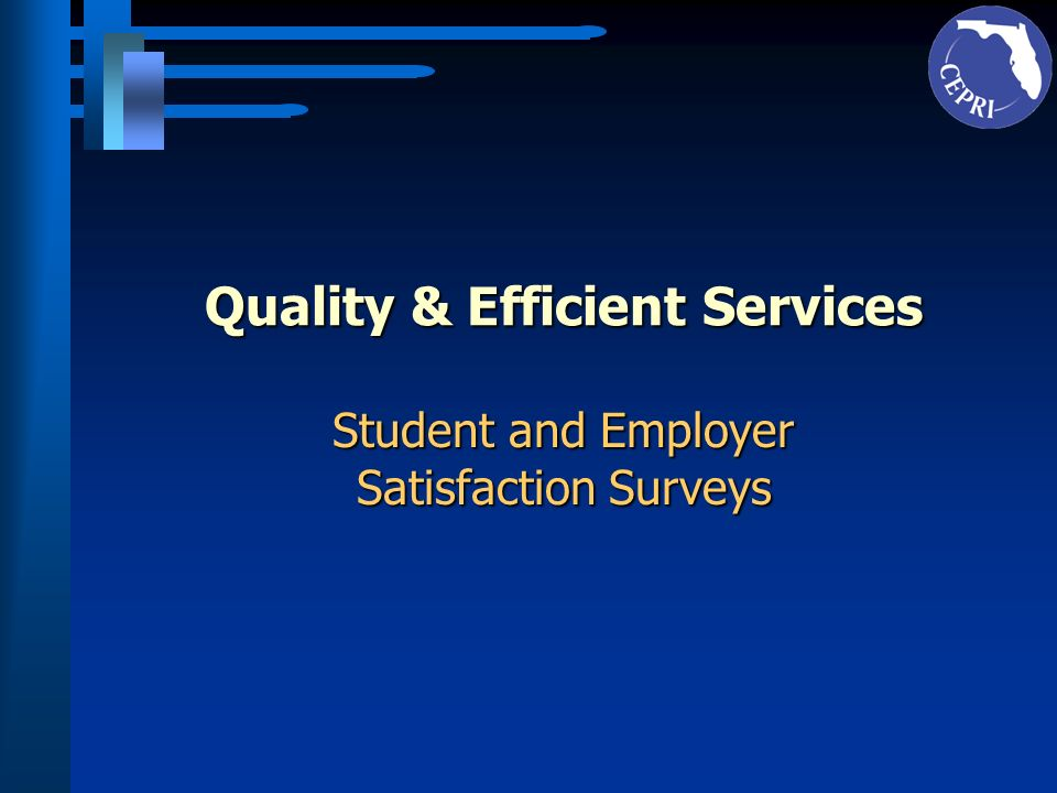 Quality & Efficient Services Student and Employer Satisfaction Surveys