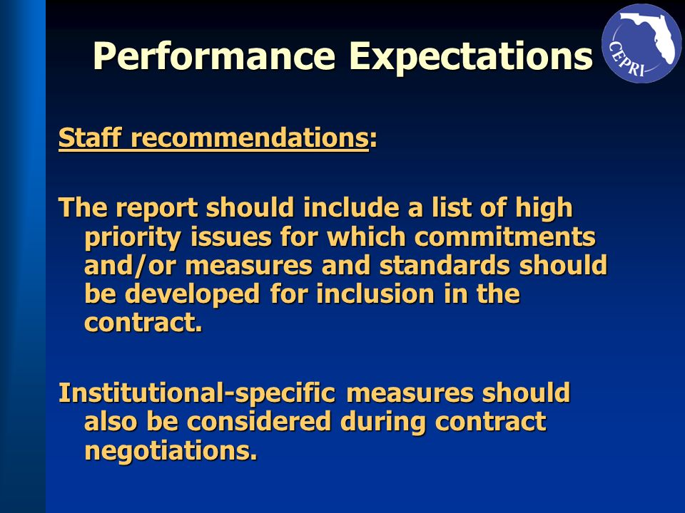 Performance Expectations Staff recommendations: The report should include a list of high priority issues for which commitments and/or measures and standards should be developed for inclusion in the contract.