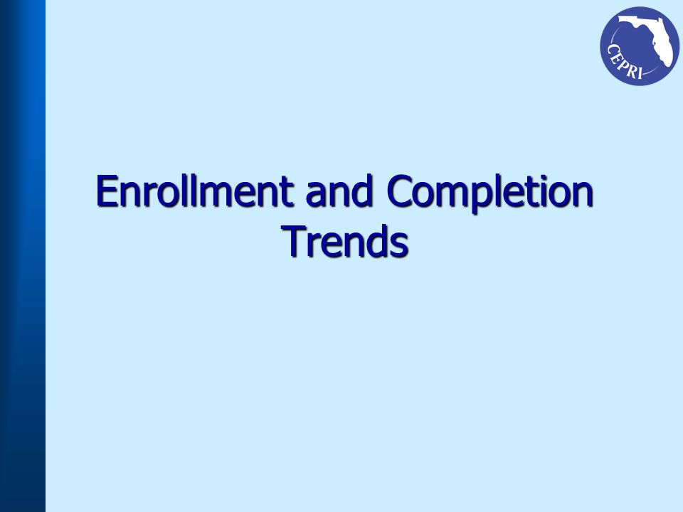 Enrollment and Completion Trends