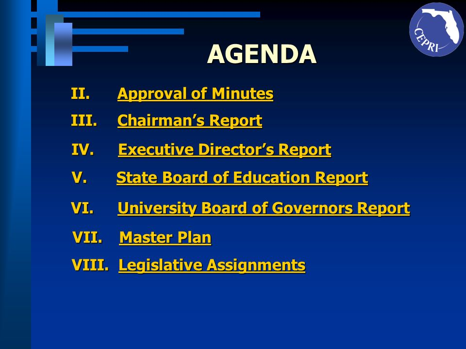 AGENDA II.Approval of Minutes Approval of MinutesApproval of Minutes III. Chairmans Report Chairmans ReportChairmans Report IV.Executive Directors Rep