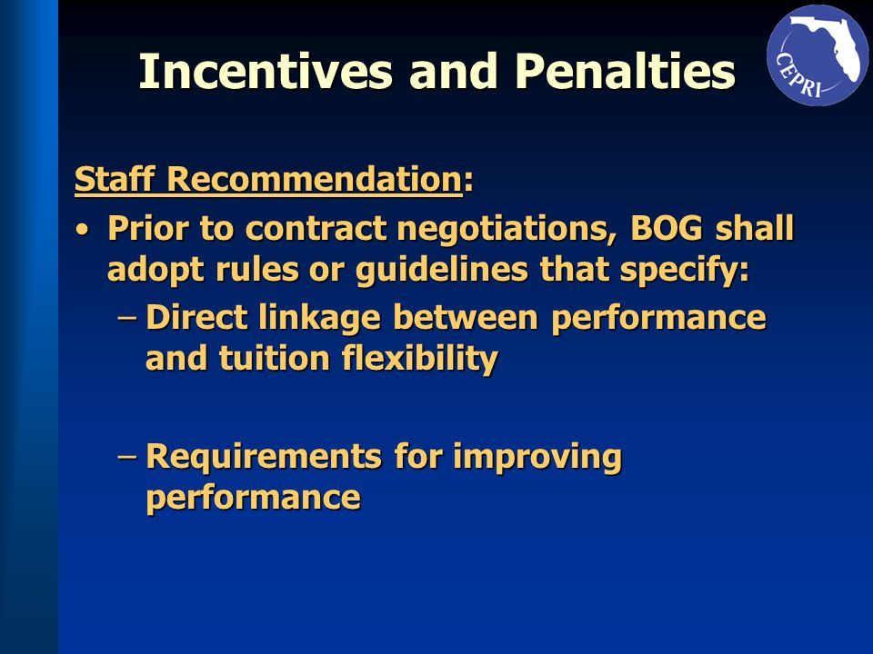 Incentives and Penalties Staff Recommendation: Prior to contract negotiations, BOG shall adopt rules or guidelines that specify:Prior to contract nego