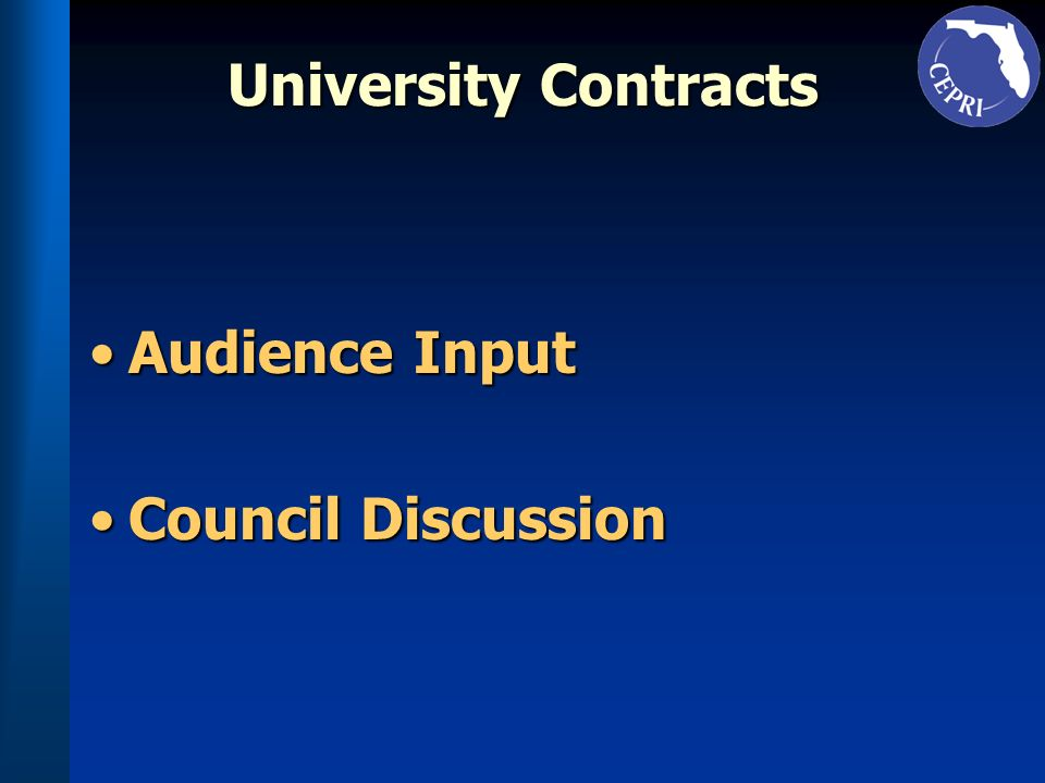 University Contracts Audience InputAudience Input Council DiscussionCouncil Discussion