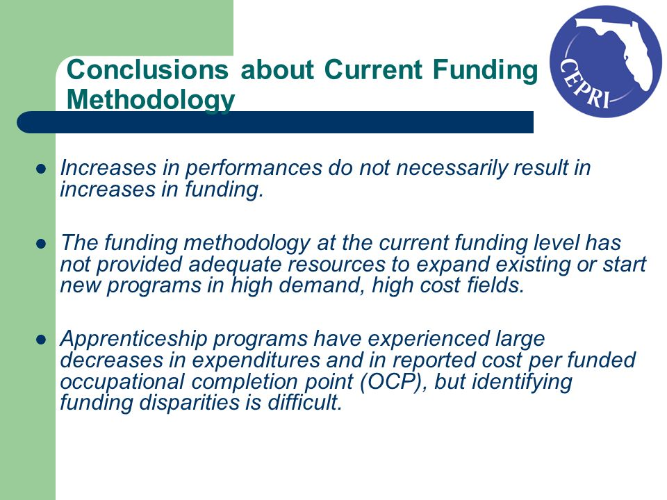 Conclusions about Current Funding Methodology Increases in performances do not necessarily result in increases in funding.
