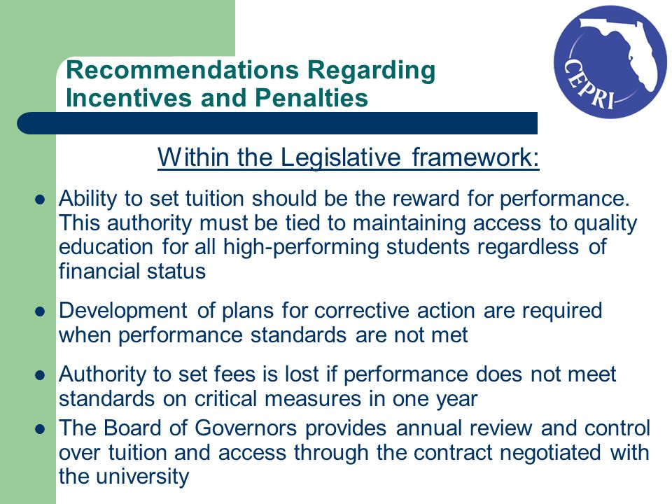 Recommendations Regarding Incentives and Penalties Within the Legislative framework: Ability to set tuition should be the reward for performance.